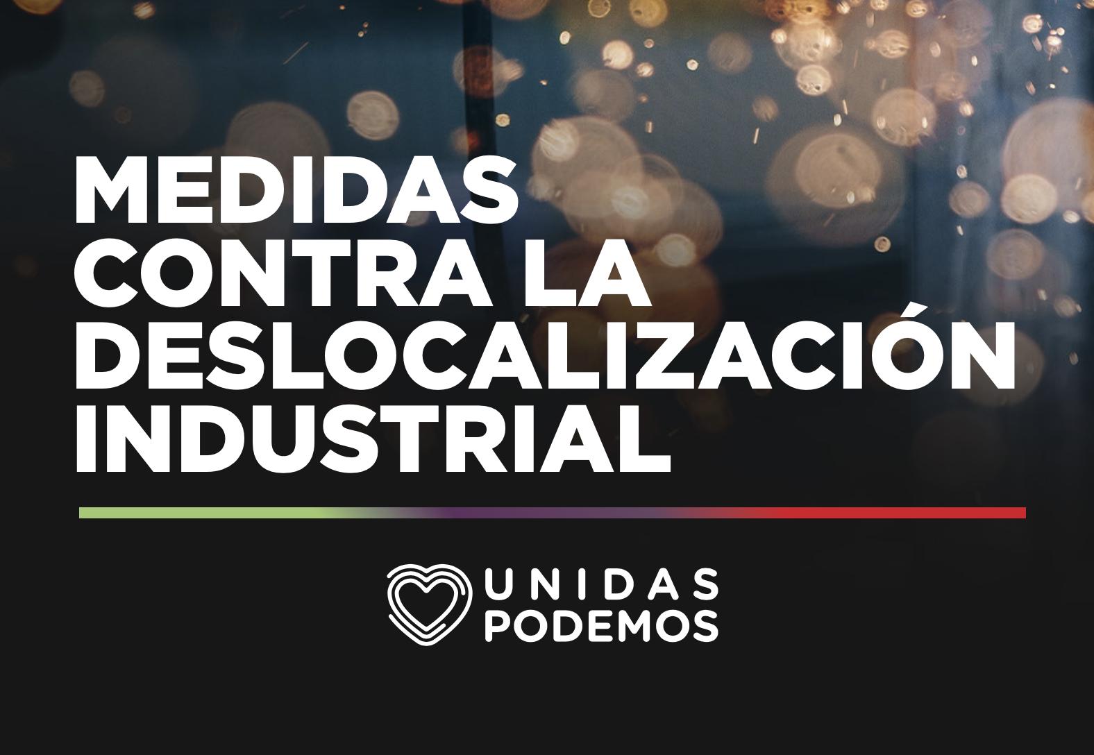 Medidas contra la deslocalización industrial