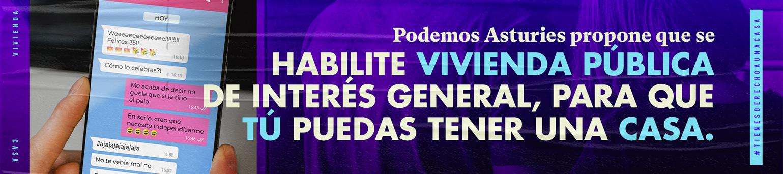 Podemos Asturies propone que se habilite vivienda pública de interés general, para que tú puedas tener una casa